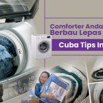 Comforter Anda Masih Berbau Lepas Cuci? Cuba Tips Ini!